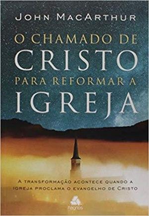 O chamado de Cristo para reformar a igreja