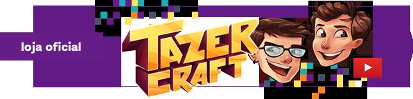 Loja oficial Tazer Craft
